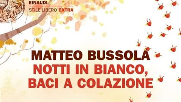 "Matteo Bussola presenta ""Notti in bianco, baci a colazione"""